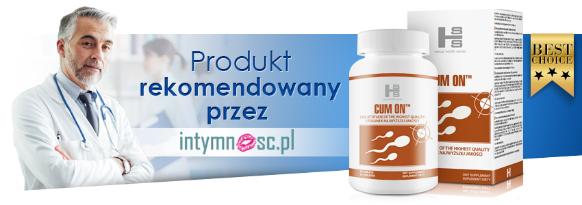 Tabletki na wytrysk Cum On - produkt rekomendowany przez Intymnosc.pl